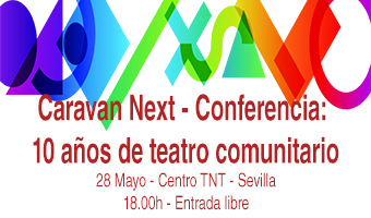 """Conferencia – Caravan Next: """"10 años de teatro comunitario"""""""