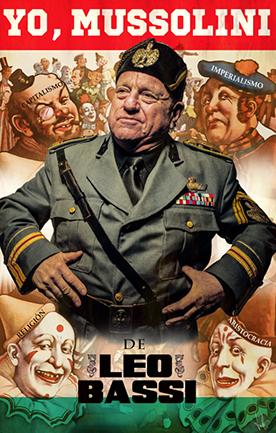 """¡Estreno mundial del último espectáculo de Leo Bassi """"Yo Mussolini""""!"""